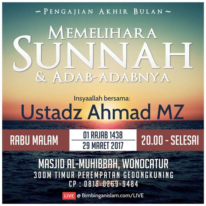 06 Ustadz Ahmad MZ - Memelihara Sunah dan Adab nya