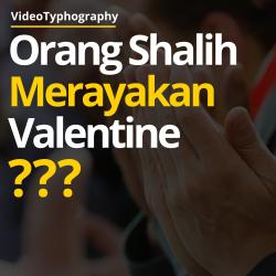 orang shalih merayakan valentine