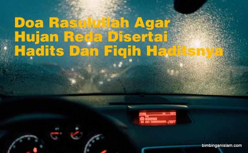 Doa Rasulullah Agar Hujan Reda | Disertai Hadits Dan Fiqih Haditsnya