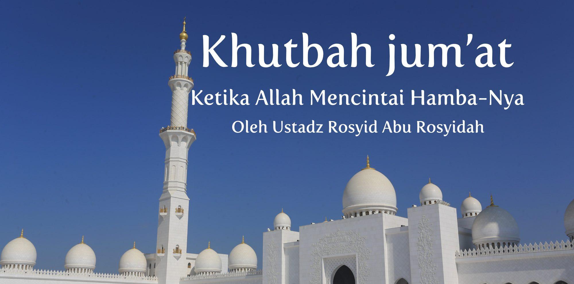 Khutbah jum'at Ketika Allah Mencintai Hamba-Nya bimbingan islam