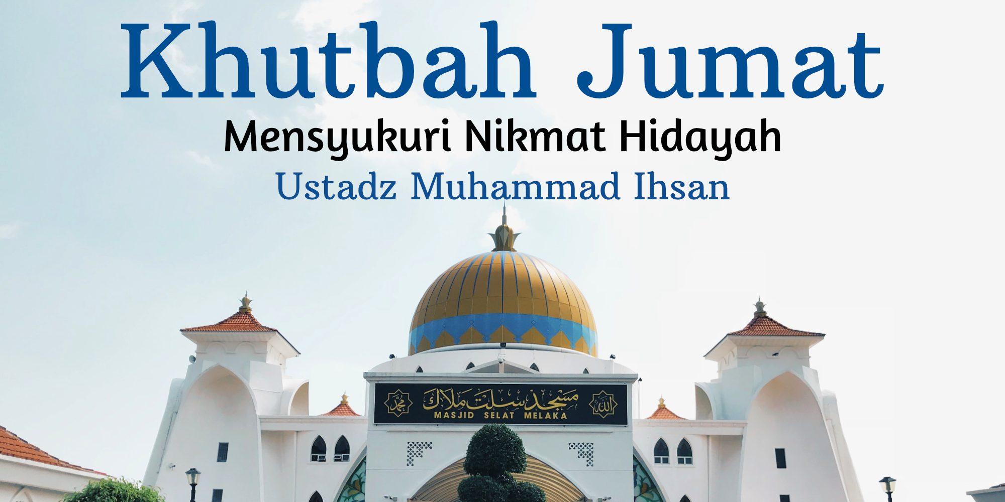 khutbah jumat mensyukuri nikmat hidayah bimbingan islam