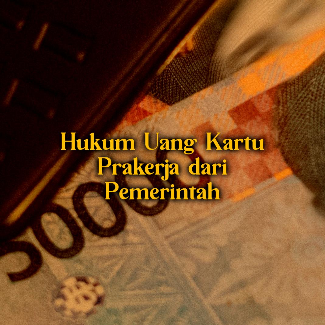 Apa Hukum Uang Kartu Prakerja dari Pemerintah?