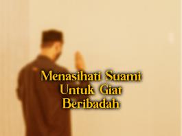 Menasihati Suami Untuk Giat Beribadah