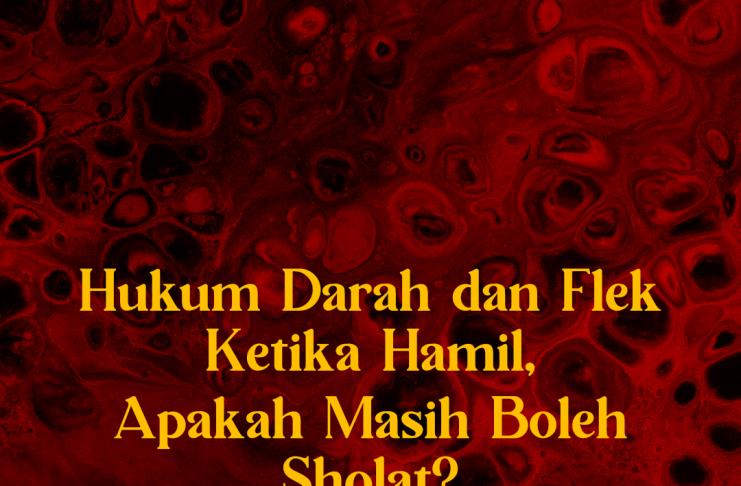 Hukum Darah dan Flek Ketika Hamil, Apakah Masih Boleh Sholat?