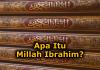 Apa Itu Millah Ibrahim