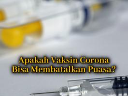 Apakah Vaksin Corona Bisa Membatalkan Puasa