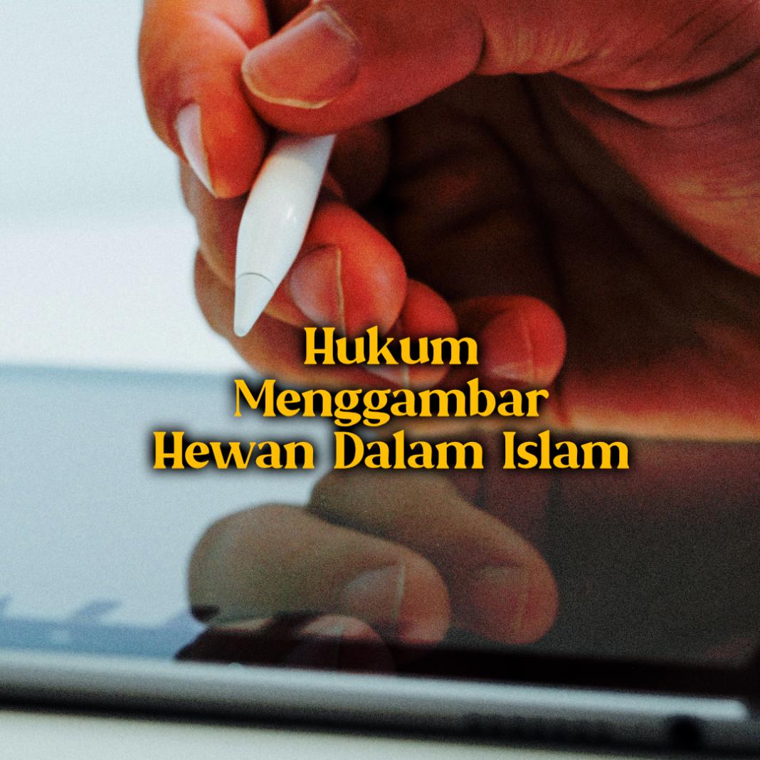 Menggambar Hewan Apakah Boleh Dalam Islam?
