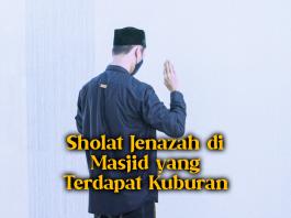 Sholat Jenazah di Masjid yang Terdapat Kuburan