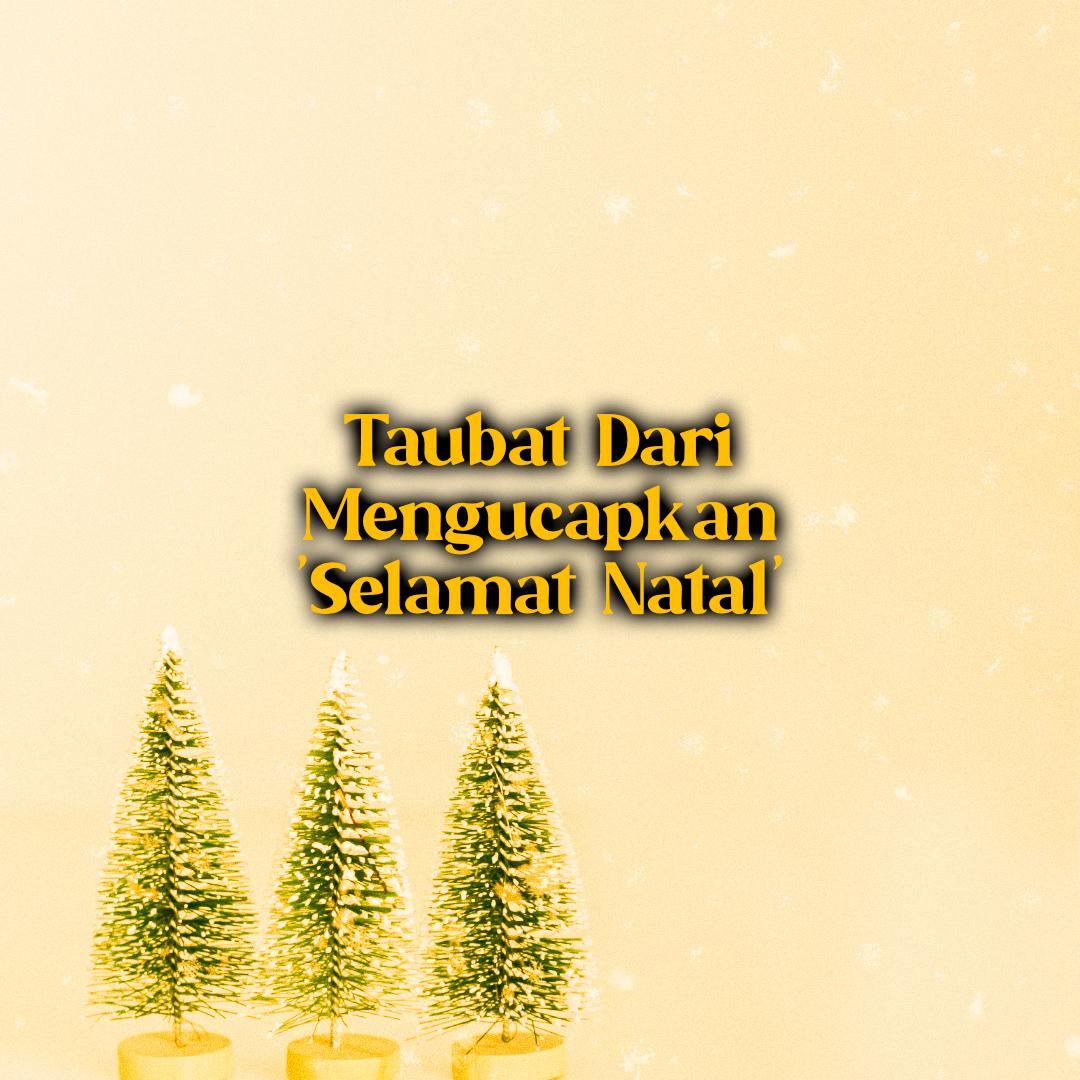 Taubat Seseorang yang Telah Mengucapkan 'Selamat Natal'