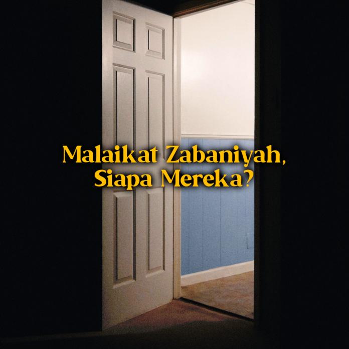 Malaikat Zabaniyah, Siapa Mereka?