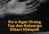 Do'a agar orang tua dan keluarga diberi hidayah