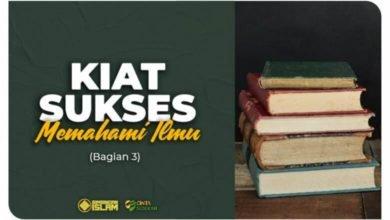 Cara Belajar Islam: Kiat Sukses Memahami Ilmu (Bagian 3)