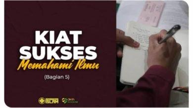 Cara Belajar Islam: Kiat Sukses Memahami Ilmu (Bagian 5)