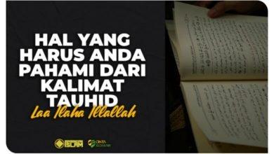 Hal Yang Harus Anda Pahami dari Kalimat Tauhid Laa Ilaha Illallah
