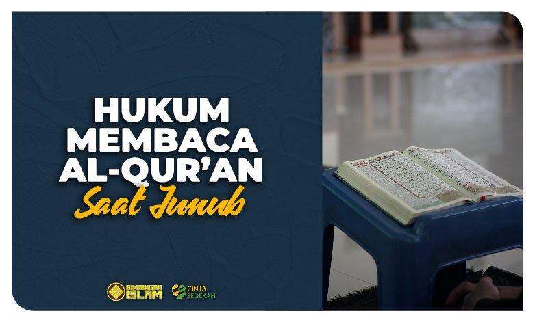 Hukum Membaca Al-Qur'an Saat Junub