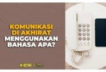 Komunikasi di Akhirat Pakai Bahasa Apa