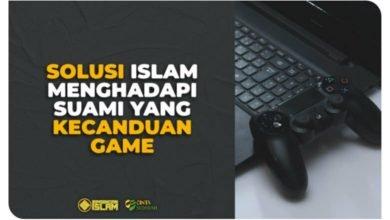 Solusi Islam Menghadapi Suami yang Kecanduan Game