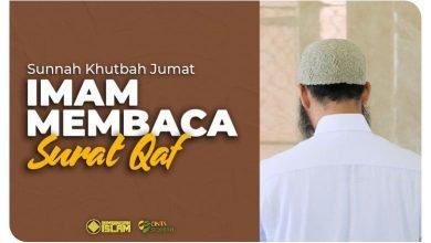 Sunnah Khutbah Jumat: Khatib Baca Surah Qaf