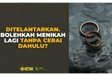 Ditelantarkan, Bolehkah Menikah Lagi Tanpa Cerai Dahulu